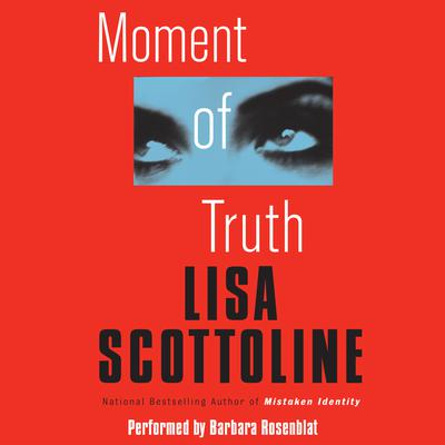 Moment of Truth Audiobook, by Lisa Scottoline