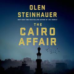 The Cairo Affair: A Novel Audiobook, by Olen Steinhauer