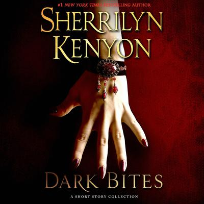 Dark Bites: A Short Story Collection Audiobook, by Sherrilyn Kenyon