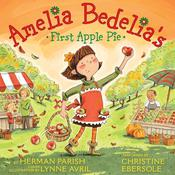 Amelia Bedelias First Apple Pie Audiobook, by Herman Parish, Lynne Avril