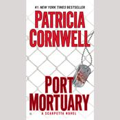 Port Mortuary: Scarpetta (Book 18), by Patricia Cornwell