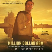 Million Dollar Arm: Sometimes to Win, You Have to Change the Game, by J. B. Bernstein