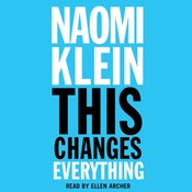 This Changes Everything: Capitalism vs. the Climate, by Naomi Klein