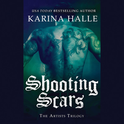 Shooting Scars: Book 2 in The Artists Trilogy Audiobook, by Karina Halle