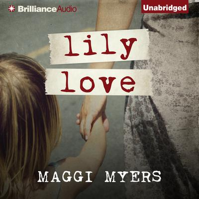 Lily Love Audiobook, by Maggi Myers