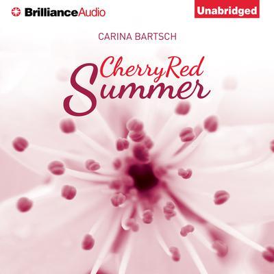 Cherry Red Summer Audiobook, by Carina Bartsch