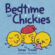 Bedtime for Chickies Audiobook, by Janee Trasler