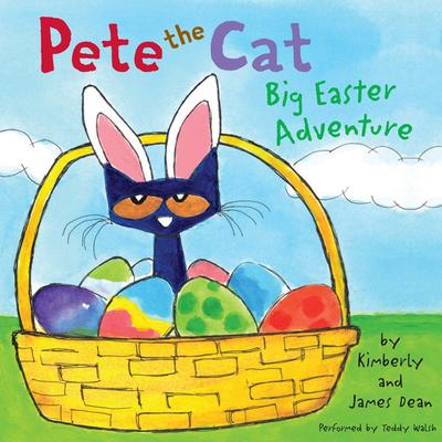 Pete the Cat: Big Easter Adventure Audiobook, by James Dean