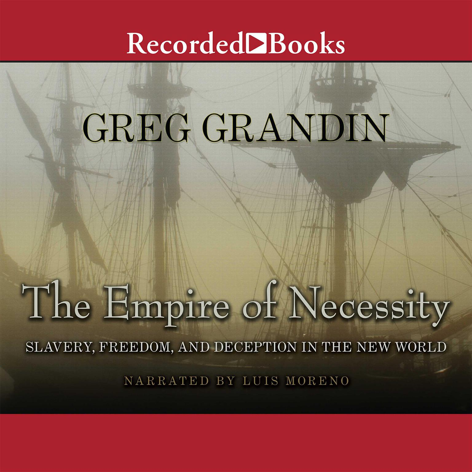 Printable The Empire of Necessity: Slavery, Freedom, and Deception in the New World Audiobook Cover Art
