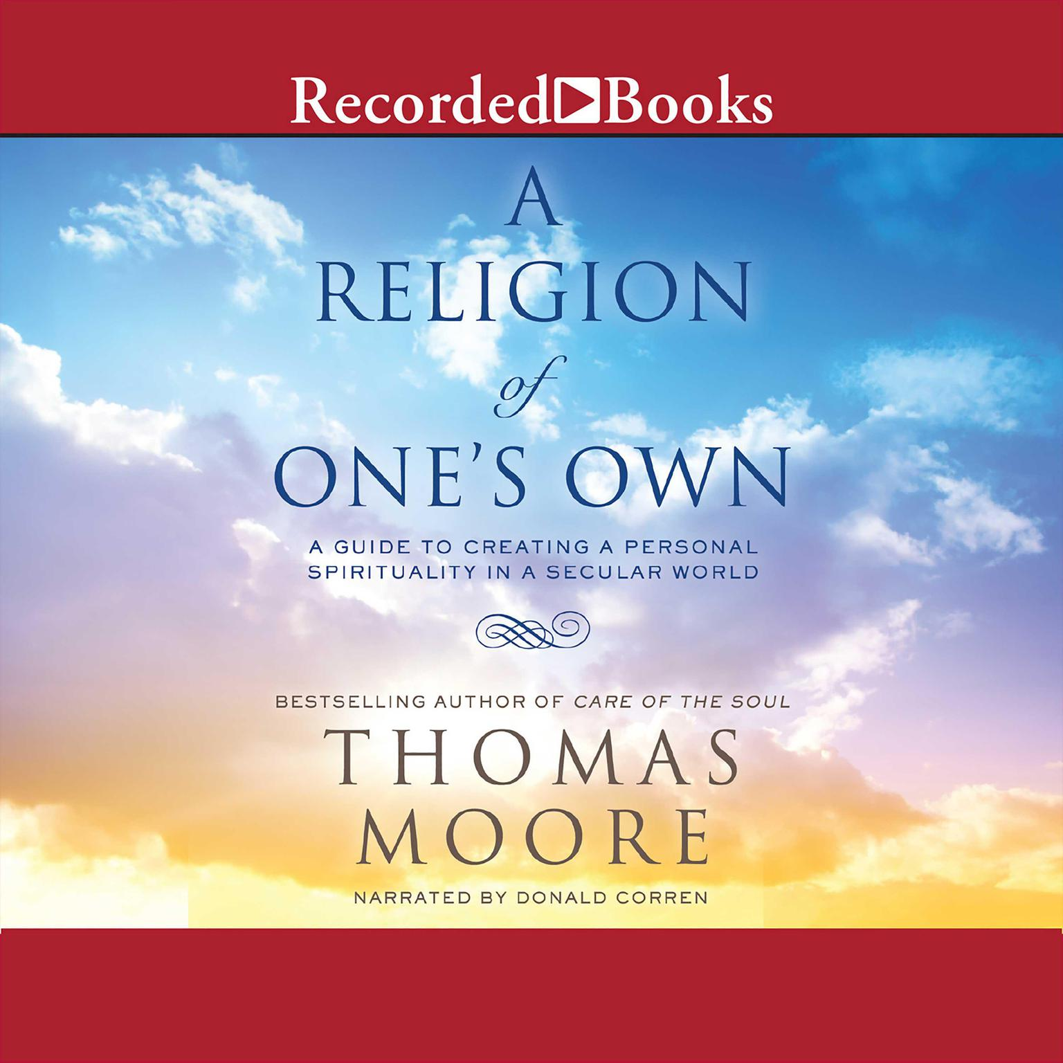 Printable A Religion of One's Own: A Guide to Creating a Personal Spirituality in a Secular World Audiobook Cover Art