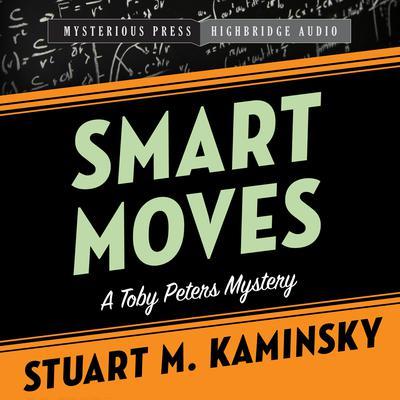 Smart Moves: A Toby Peters Mystery Audiobook, by Stuart Kaminsky