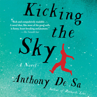Kicking the Sky Audiobook, by Anthony De  Sa