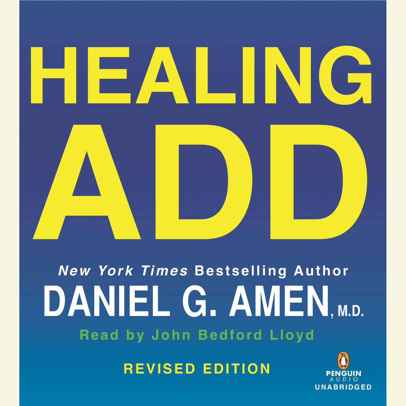 Printable Healing ADD Revised Edition: The Breakthrough Program that Allows You to See and Heal the 7 Types of ADD Audiobook Cover Art