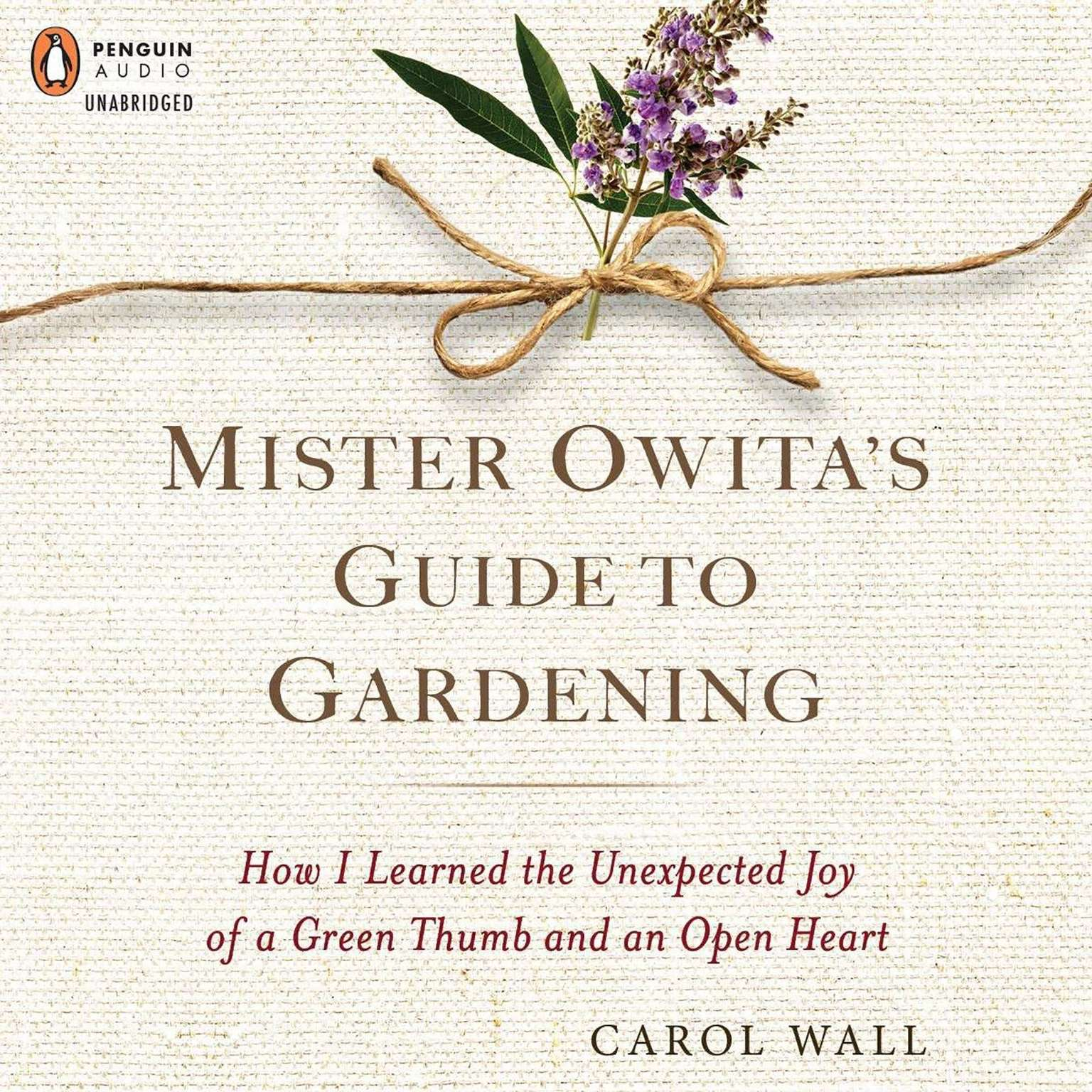 Printable Mister Owita's Guide to Gardening: How I Learned the Unexpected Joy of a Green Thumb and an Open Heart Audiobook Cover Art