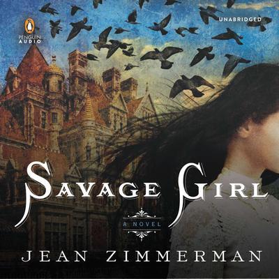 Savage Girl Audiobook, by Jean Zimmerman