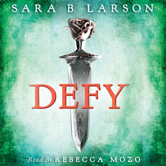 Defy Audiobook, by Sara B. Larson