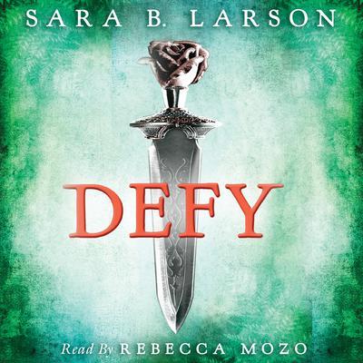 Defy Audiobook, by Sara B. Larson