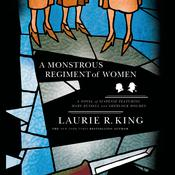 A Monstrous Regiment of Women: A Novel of Suspense Featuring Mary Russell and Sherlock Holmes, by Laurie R. King