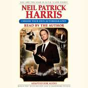 Neil Patrick Harris: Choose Your Own Autobiography: Choose Your Own Autobiography Audiobook, by Neil Patrick Harris