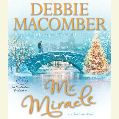 Mr. Miracle: A Christmas Novel Audiobook, by Debbie Macomber