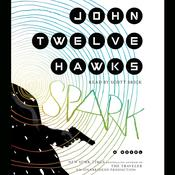Spark: A Novel Audiobook, by John Twelve Hawks