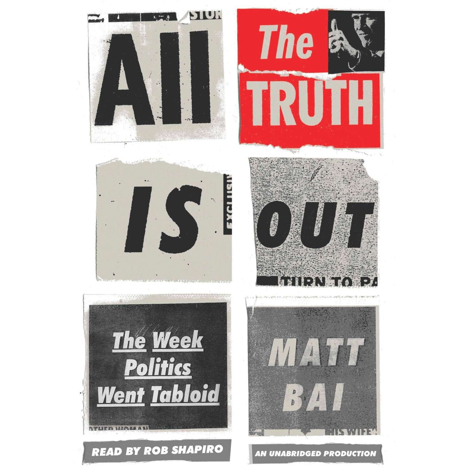 Printable All the Truth Is Out: The Week Politics Went Tabloid Audiobook Cover Art