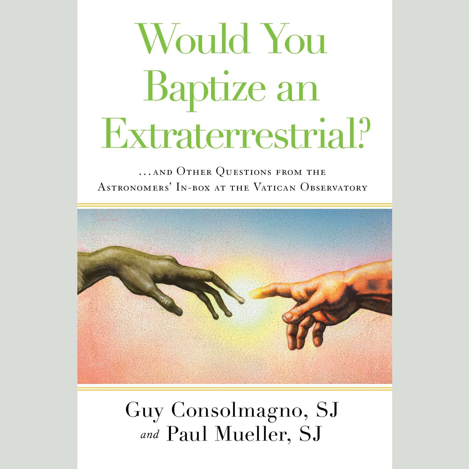 Printable Would You Baptize an Extraterrestrial?: . . . and Other Questions from the Astronomers' In-box at the Vatican Observatory Audiobook Cover Art