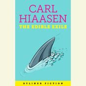 The Edible Exile: A Byliner Original Audiobook, by Carl Hiaasen
