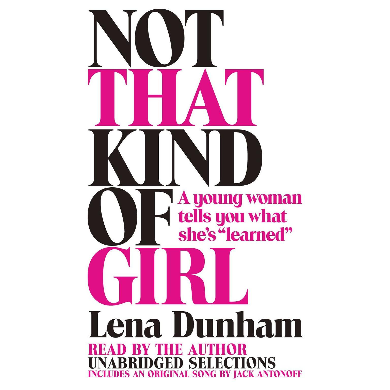 Printable Not That Kind of Girl: A Young Woman Tells You What She's 'Learned' Audiobook Cover Art