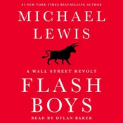 Flash Boys: A Wall Street Revolt Audiobook, by Michael Lewis