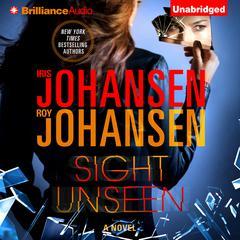 Sight Unseen Audiobook, by Iris Johansen, Roy Johansen
