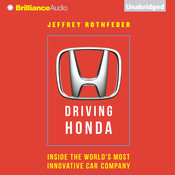 Driving Honda: Inside the World's Most Innovative Car Company, by Jeffrey Rothfeder