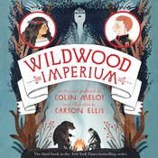 Wildwood Imperium Audiobook, by Colin Meloy