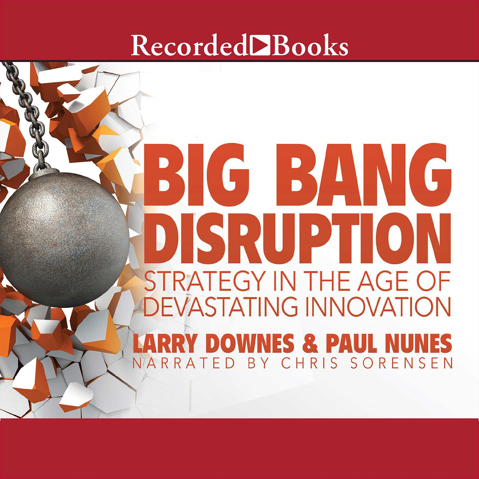 Printable Big Bang Disruption: Strategy in the Age of Devestating Innovation Audiobook Cover Art