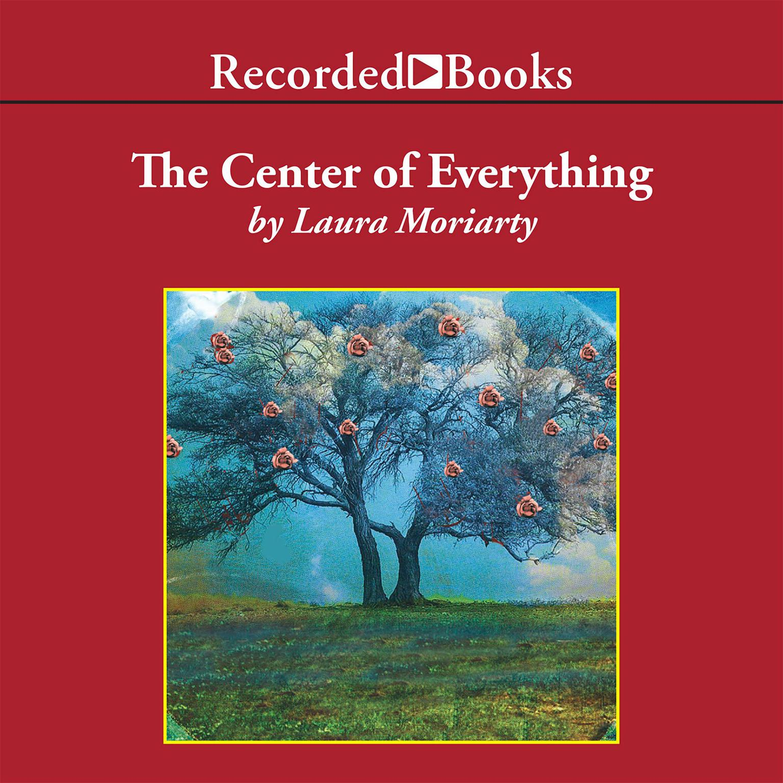 Printable The Center of Everything: A Novel Audiobook Cover Art