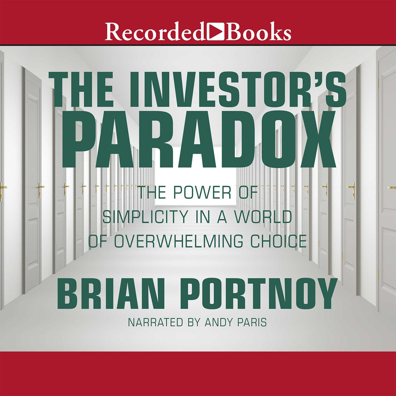 Printable The Investor's Paradox: The Power of Simplicity in a World of Overwhelming Choice Audiobook Cover Art