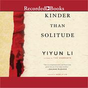 Kinder Than Solitude Audiobook, by Yiyun Li
