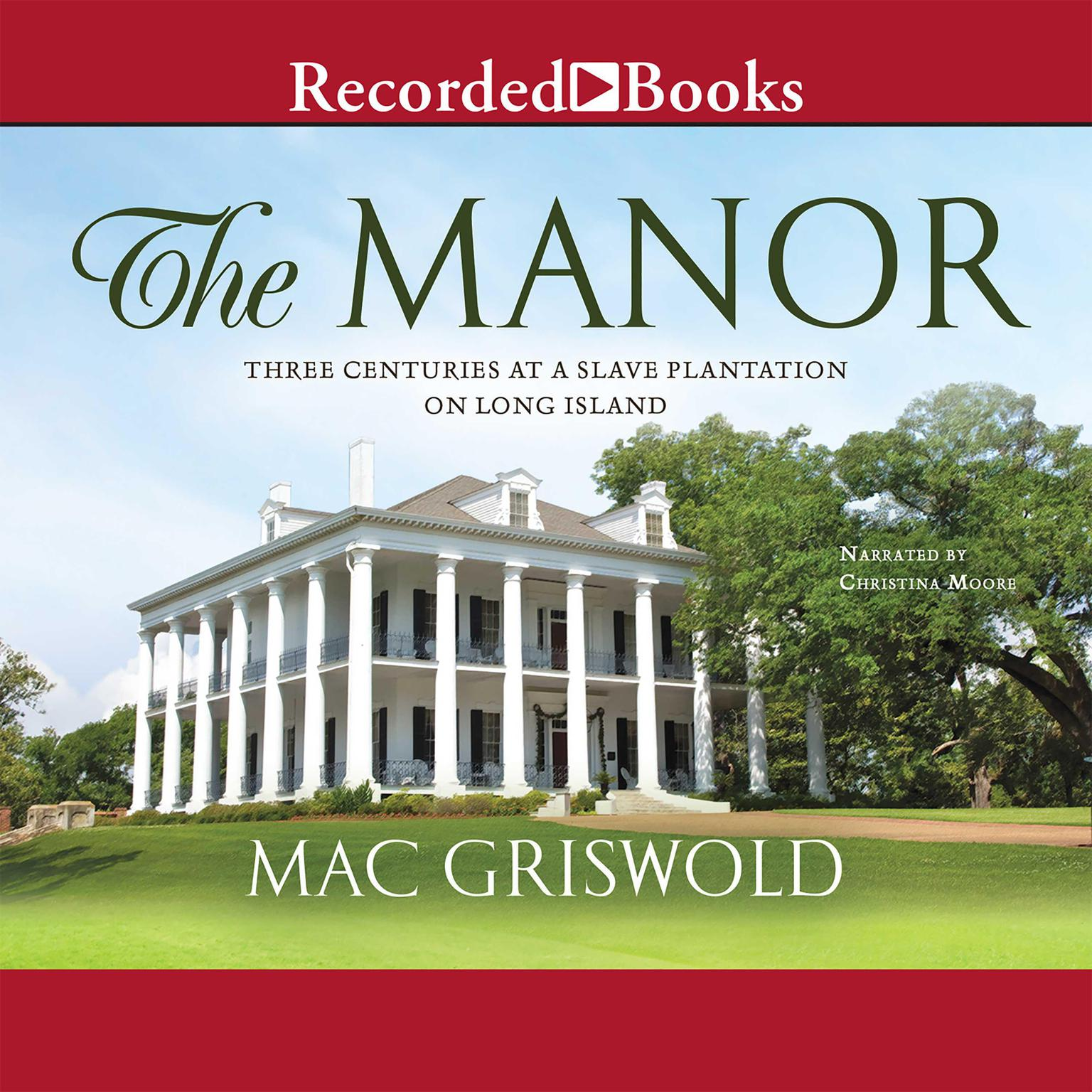 Printable The Manor: Three Centuries at a Slave Plantation on Long Island Audiobook Cover Art