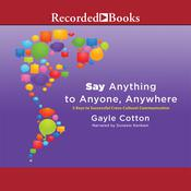 Say Anything to Anyone, Anywhere: 5 Keys to Successful Cross-Cultural Communication, by Gayle Cotton