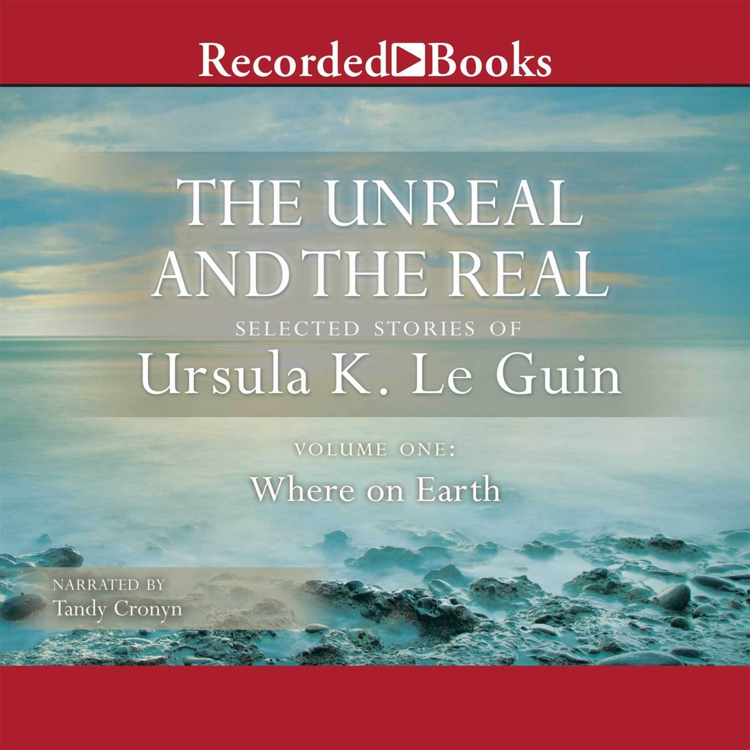 Printable The Unreal and the Real, Vol. 1: Where on Earth Audiobook Cover Art