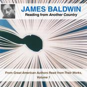 James Baldwin Reading from Another Country: From Great American Authors Read from Their Works, Volume 1 Audiobook, by James Baldwin