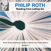 Philip Roth Reading from Letting Go: From Great American Authors Read from Their Works, Volume 1 Audiobook, by Philip Roth