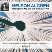 Nelson Algren Reading from The Man with the Golden Arm: From Great American Authors Read from Their Works, Volume 2 Audiobook, by Nelson Algren
