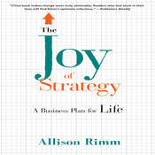 The Joy Strategy: A Business Plan fo Life Audiobook, by Allison Rimm
