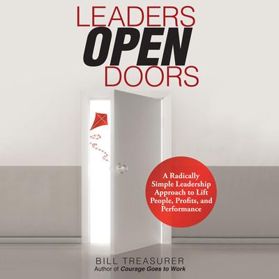 Leaders Open Doors: A Radically Simple Leadership Approach to Lift People, Profits, and Performance Audiobook, by Bill Treasurer