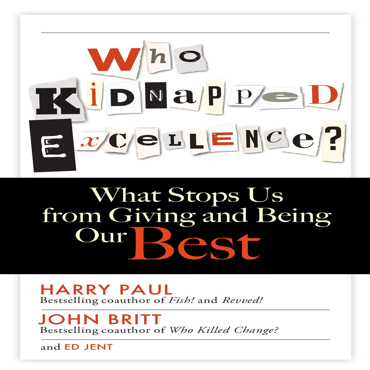 Printable Who Kidnapped Excellence: What Stops Us from Giving and Being Our Best Audiobook Cover Art