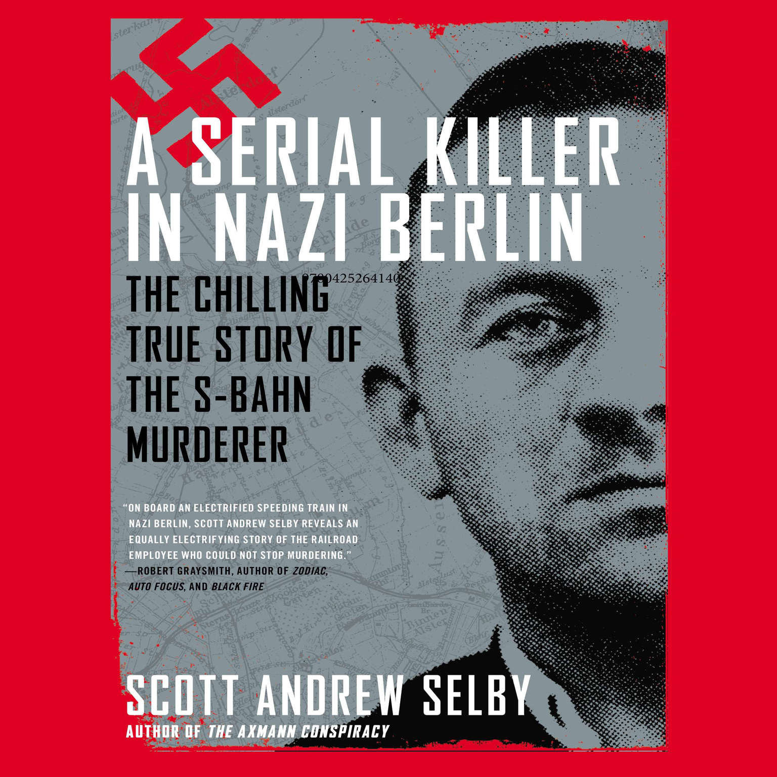 Printable A Serial Killer in Nazi Berlin: The Chilling True Story of the S-Bahn Murderer Audiobook Cover Art