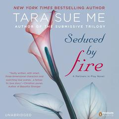 Seduced By Fire: The Submissive Series Audiobook, by Tara Sue Me