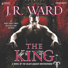The King: A Novel of the Black Dagger Brotherhood Audiobook, by