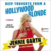 Deep Thoughts From a Hollywood Blonde: A Memoir, by Jennie Garth, Emily Heckman